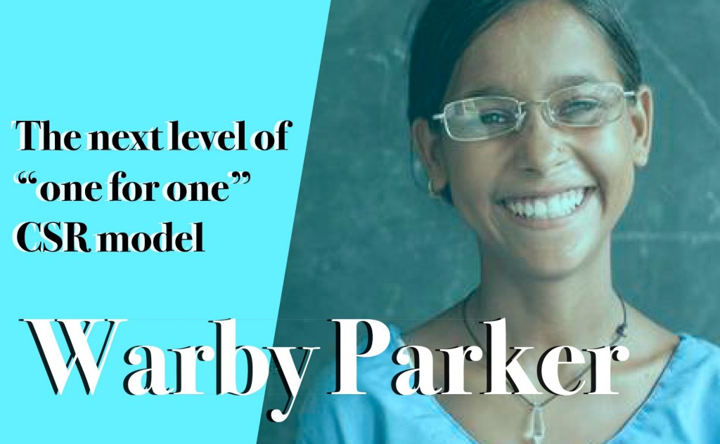 """Warby Parker: The next level of """"one for one"""" CSR model"""